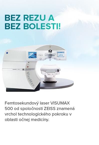 Femtosekundový laser VISUMAX 500 od spoločnosti ZEISS znamená vrchol technologického pokroku v oblasti očnej medicíny.